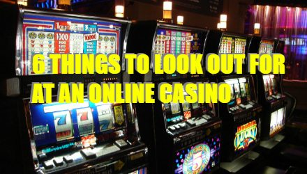 6 Things To Look Out For Before Joining An Online Casino