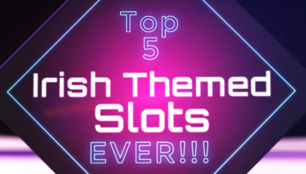 Top 5 Video: The Best Irish Themed Slots That You Can Play Right Now