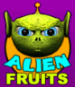 Alien Fruits