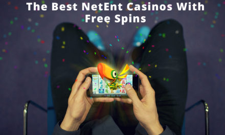 Guide To The Best NetEnt Casinos With Extra Spins