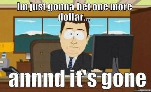 Bet One More Dollar Meme