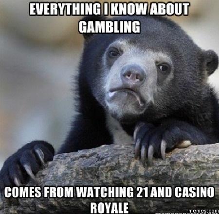 Confession Bear Everything Gambling Meme
