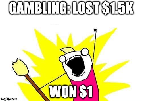Gambling Lost Money Meme