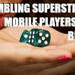 The 5 Weirdest Mobile Gambling Superstitions Players Still Practise