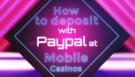 Video Casino Deposit Guide: How To Mobile Casino Deposit Using PayPal