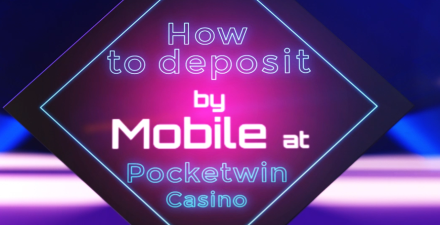 Video Deposit Guide: How To Pay By Mobile Phone At PocketWin Casino