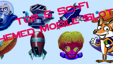 MS4U's List of the Top 5 Sci-Fi Themed Mobile Slots