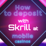Mobile Casino Depositing Video Guide: How To Mobile Deposit With Skrill