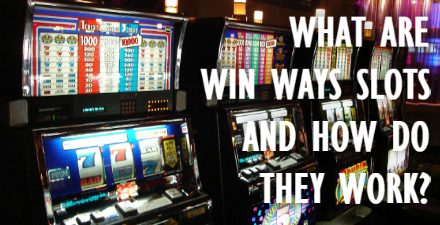 "What Are ""Win Ways"" Slots and How Do They Work?"
